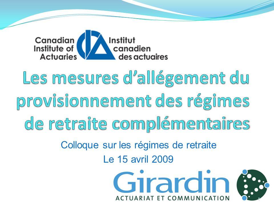 Colloque sur les régimes de retraite Le 15 avril 2009 1