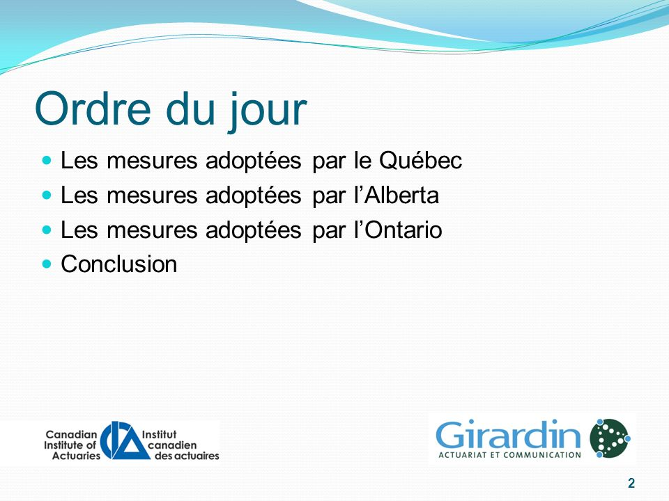 Ordre du jour Les mesures adoptées par le Québec Les mesures adoptées par lAlberta Les mesures adoptées par lOntario Conclusion 2