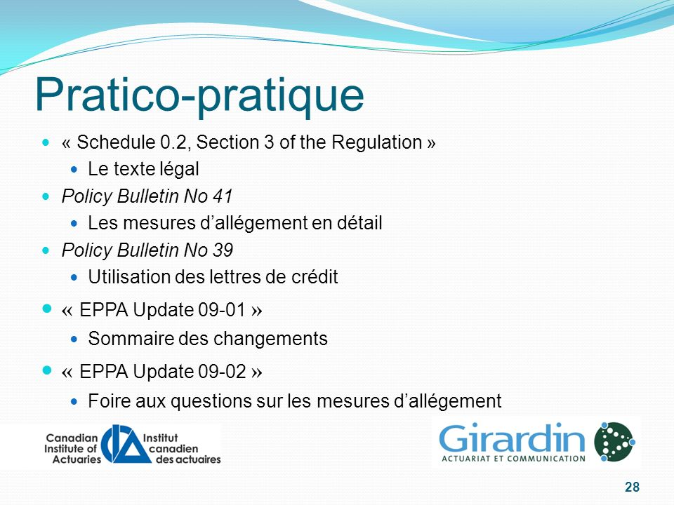 Pratico-pratique « Schedule 0.2, Section 3 of the Regulation » Le texte légal Policy Bulletin No 41 Les mesures dallégement en détail Policy Bulletin