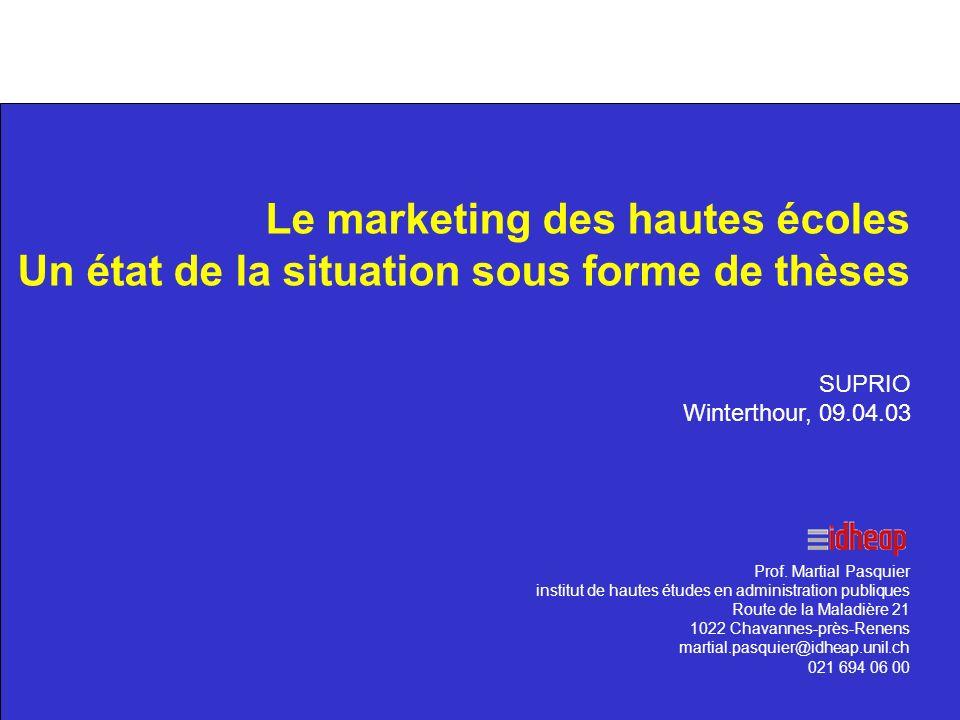 1 SUPRIO Winterthour, 09.04.03 Le marketing des hautes écoles Un état de la situation sous forme de thèses Prof.