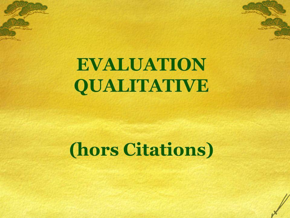 EVALUATION QUALITATIVE (hors Citations)
