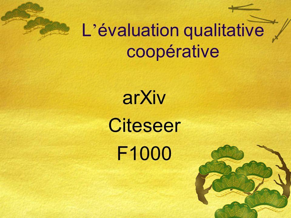 L évaluation qualitative coopérative arXiv Citeseer F1000