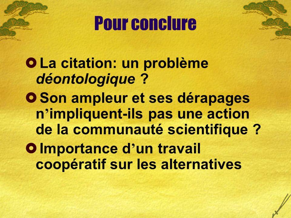 Pour conclure La citation: un problème déontologique .