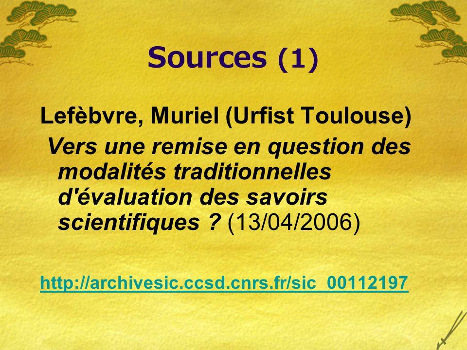 Sources (1) Lefèbvre, Muriel (Urfist Toulouse) Vers une remise en question des modalités traditionnelles d évaluation des savoirs scientifiques .
