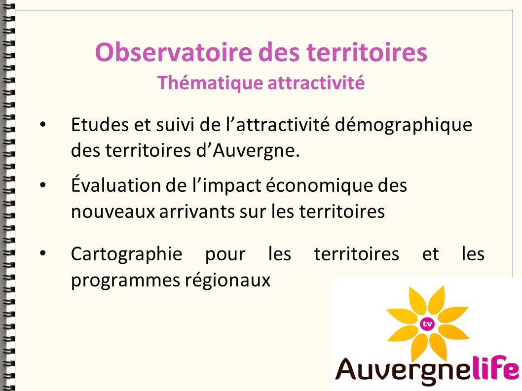 Observatoire des territoires Thématique attractivité Etudes et suivi de lattractivité démographique des territoires dAuvergne.