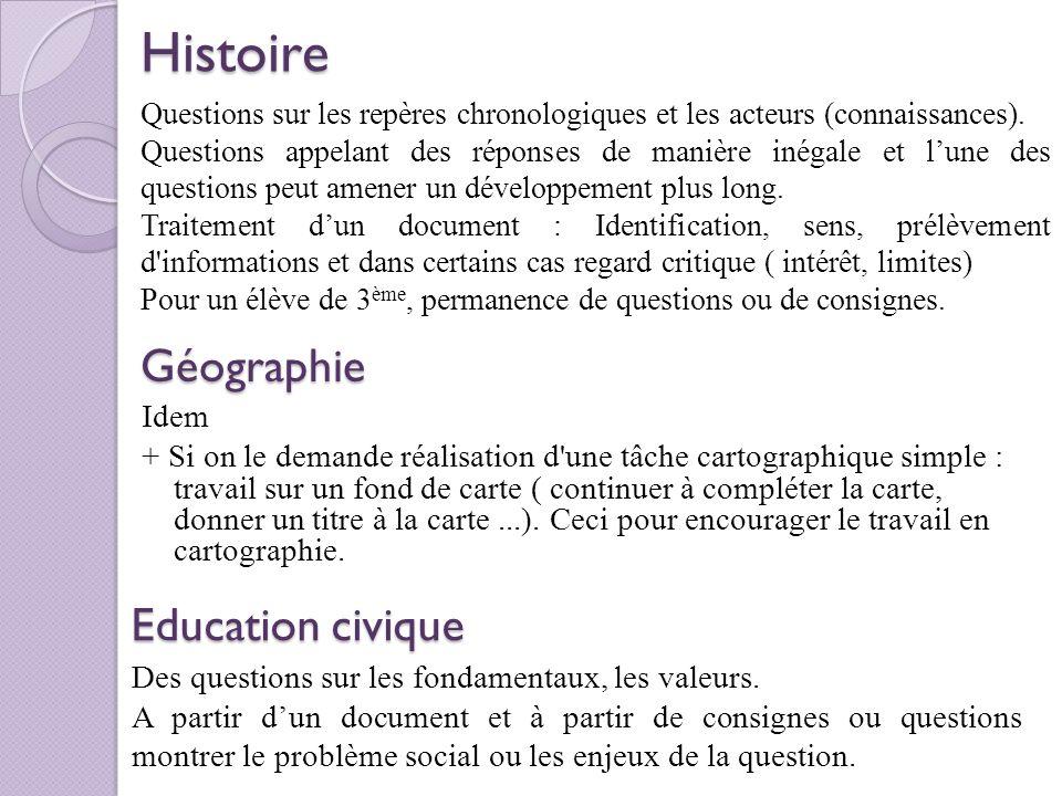 Histoire Idem + Si on le demande réalisation d une tâche cartographique simple : travail sur un fond de carte ( continuer à compléter la carte, donner un titre à la carte...).