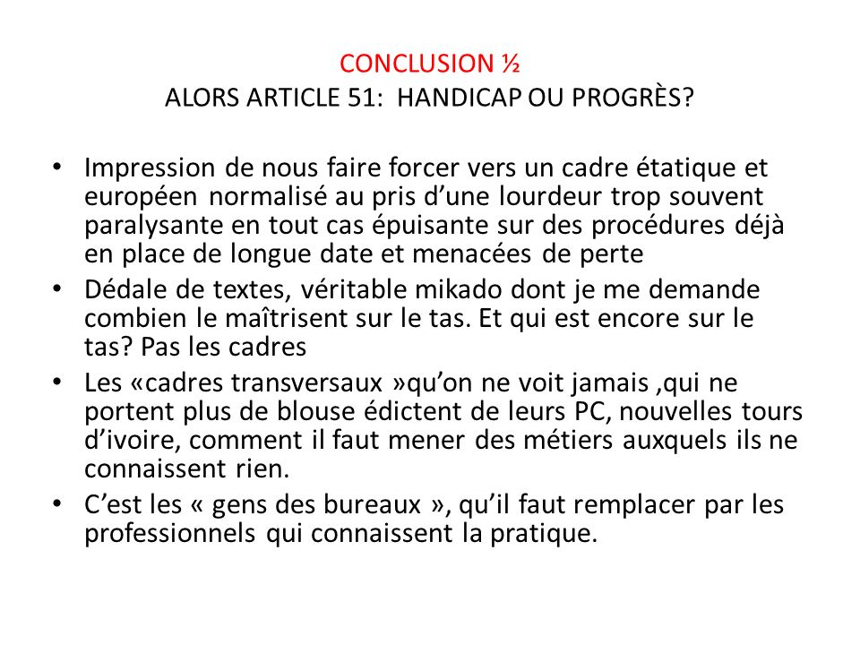 CONCLUSION ½ ALORS ARTICLE 51: HANDICAP OU PROGRÈS.