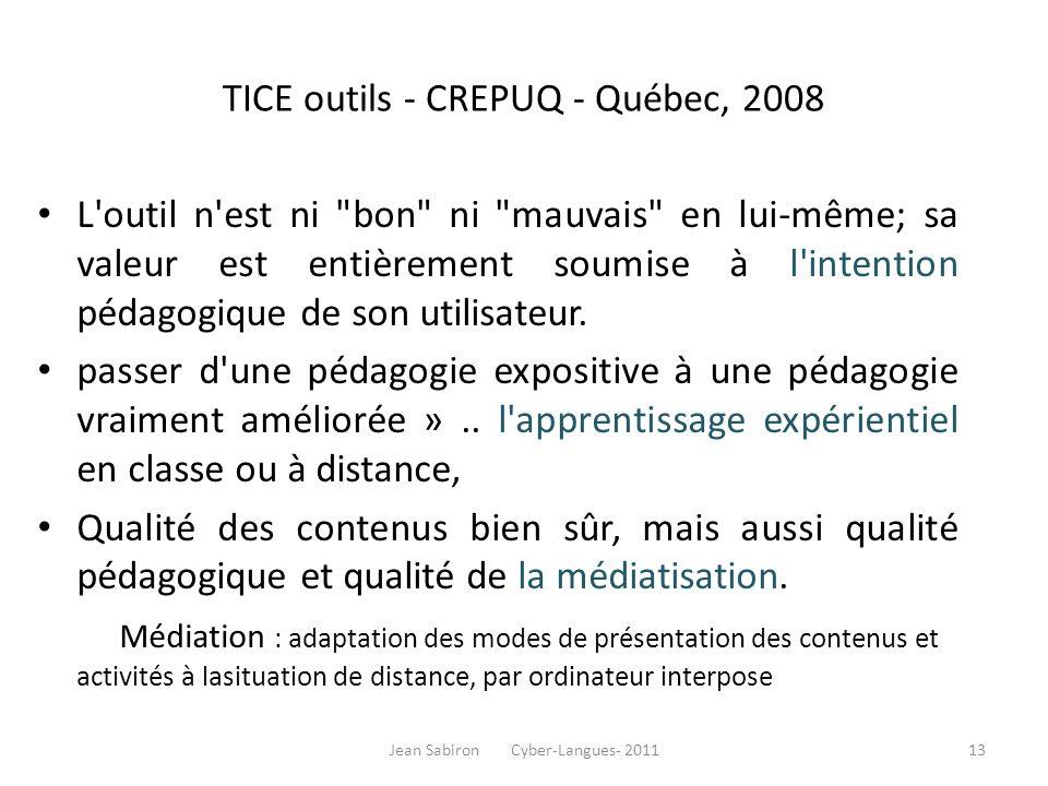 TICE outils - CREPUQ - Québec, 2008 L'outil n'est ni