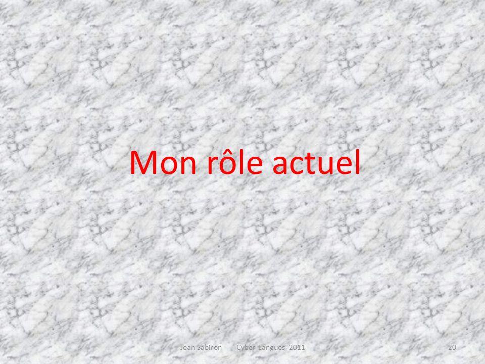 Mon rôle actuel Jean Sabiron Cyber-Langues- 201120