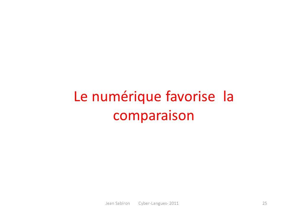 Le numérique favorise la comparaison Jean Sabiron Cyber-Langues- 201125