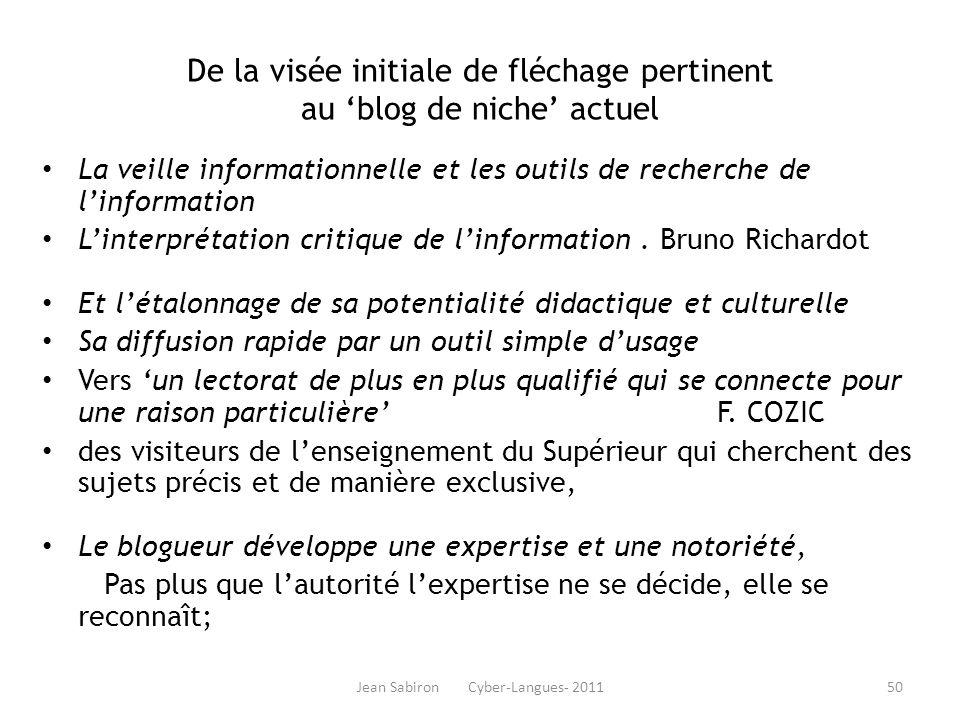 Jean Sabiron Cyber-Langues- 2011 De la visée initiale de fléchage pertinent au blog de niche actuel La veille informationnelle et les outils de recher
