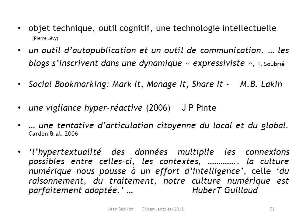 Jean Sabiron Cyber-Langues- 2011 objet technique, outil cognitif, une technologie intellectuelle (Pierre Lévy) un outil dautopublication et un outil d