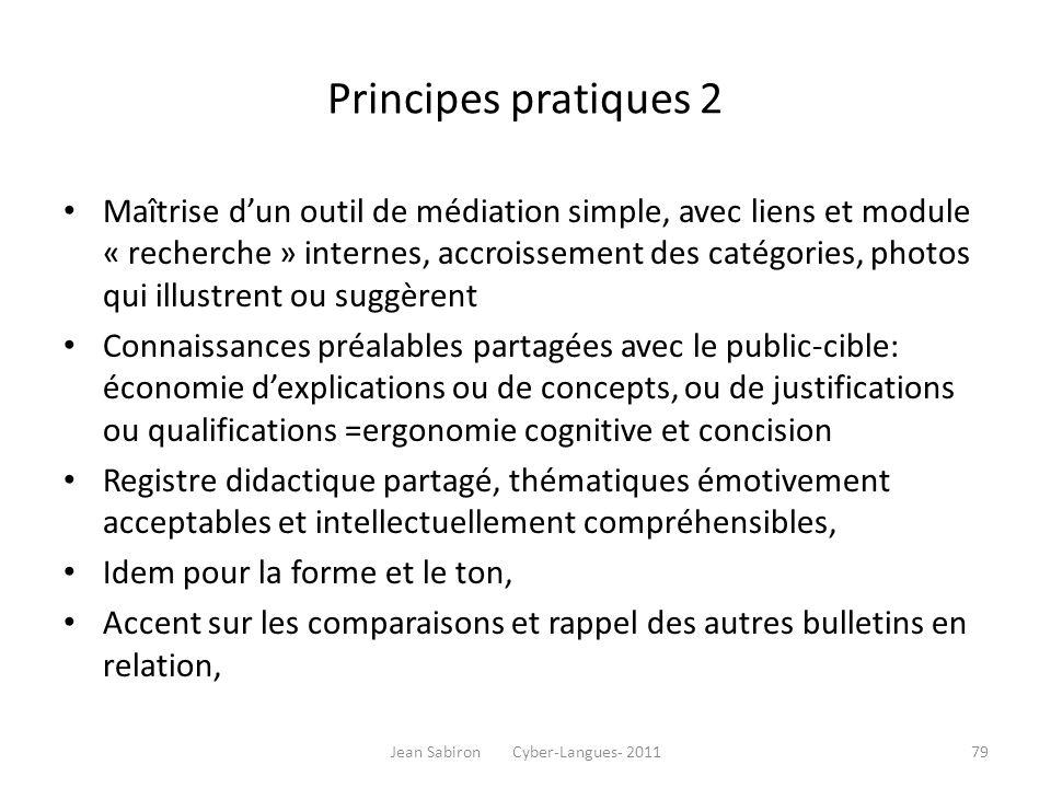 Principes pratiques 2 Maîtrise dun outil de médiation simple, avec liens et module « recherche » internes, accroissement des catégories, photos qui il