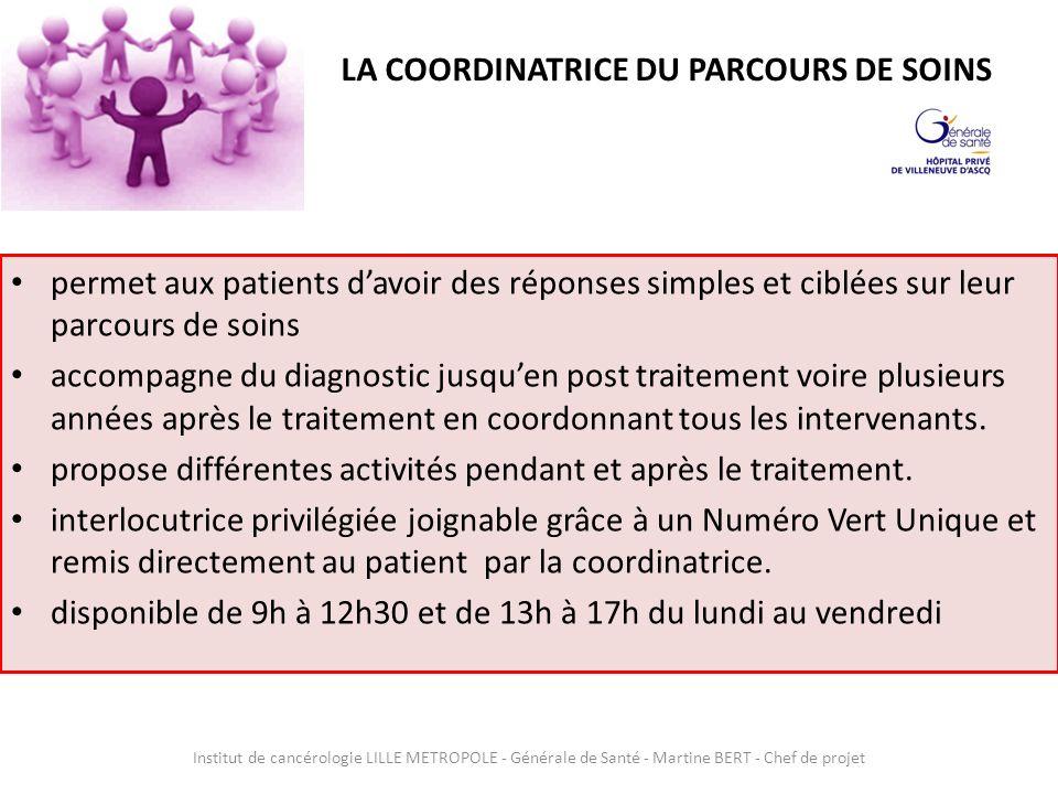 LA COORDINATRICE DU PARCOURS DE SOINS permet aux patients davoir des réponses simples et ciblées sur leur parcours de soins accompagne du diagnostic j