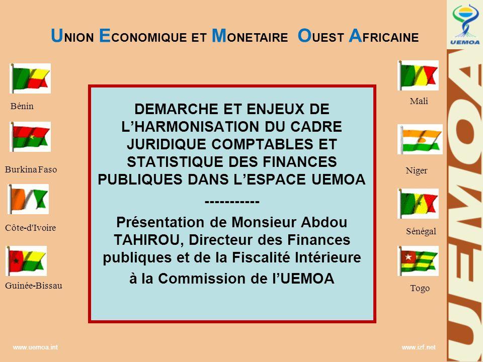 www.uemoa.int www.izf.net DEMARCHE ET ENJEUX DE LHARMONISATION DU CADRE JURIDIQUE COMPTABLES ET STATISTIQUE DES FINANCES PUBLIQUES DANS LESPACE UEMOA