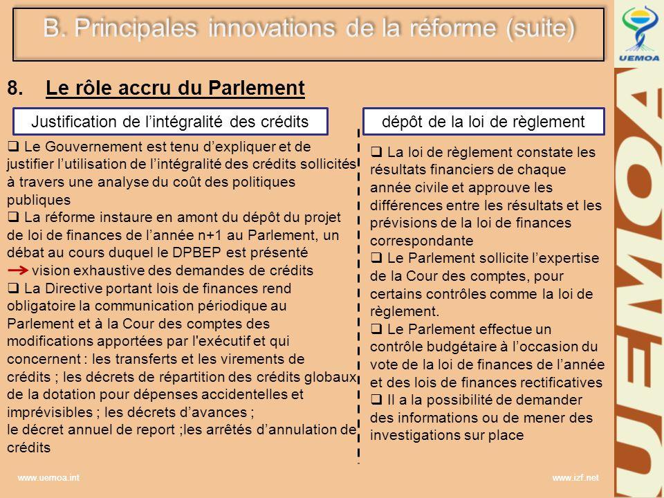 www.uemoa.int www.izf.net 8. Le rôle accru du Parlement Justification de lintégralité des créditsdépôt de la loi de règlement Le Gouvernement est tenu