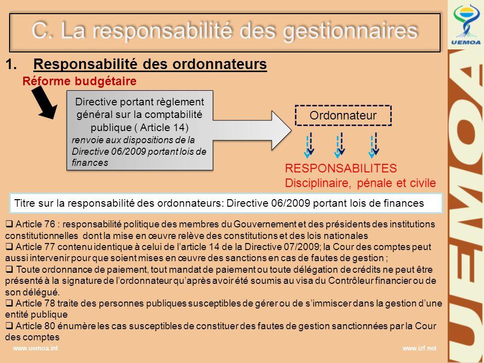 www.uemoa.int www.izf.net 1. Responsabilité des ordonnateurs C. La responsabilité des gestionnaires Ordonnateur Réforme budgétaire RESPONSABILITES Dis