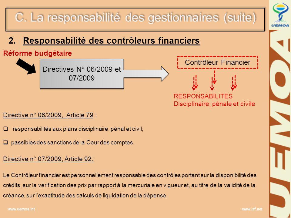 www.uemoa.int www.izf.net 2.Responsabilité des contrôleurs financiers C. La responsabilité des gestionnaires (suite) Contrôleur Financier Réforme budg