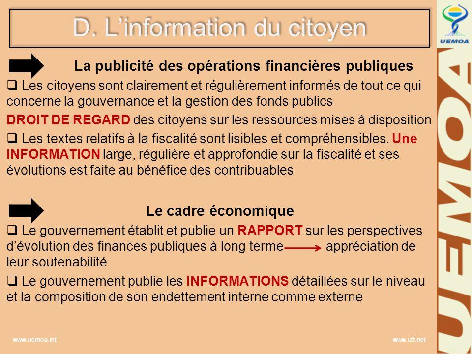 www.uemoa.int www.izf.net D. Linformation du citoyen La publicité des opérations financières publiques Les citoyens sont clairement et régulièrement i