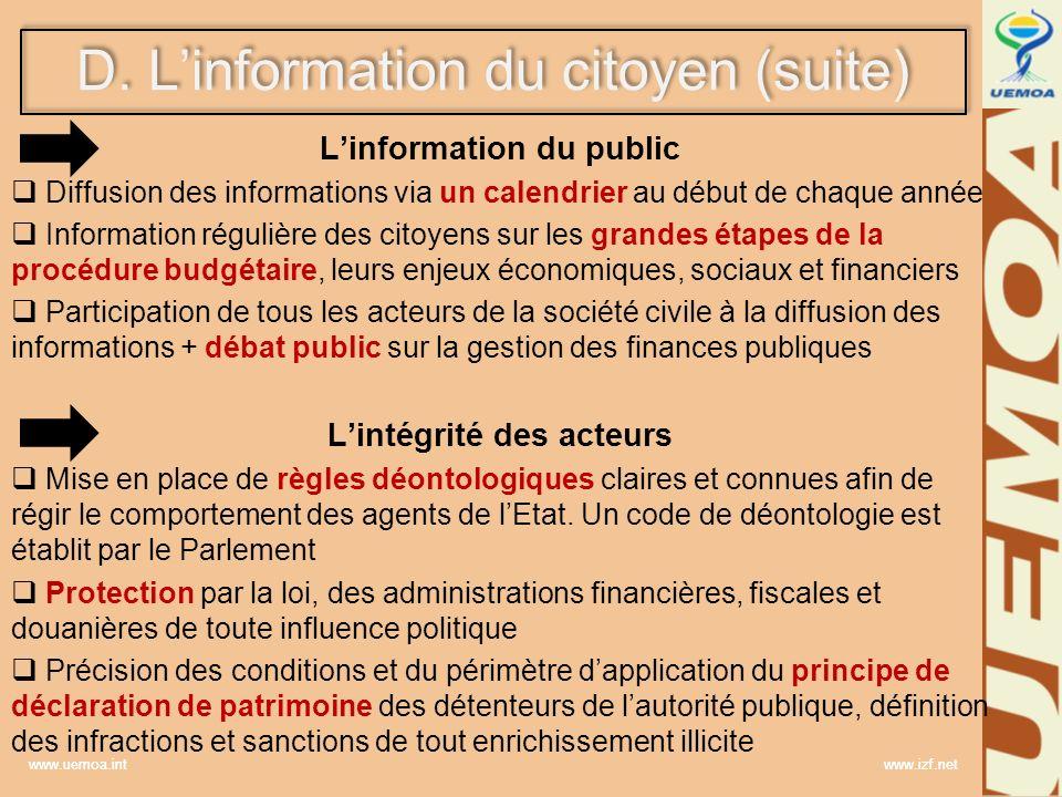 www.uemoa.int www.izf.net D. Linformation du citoyen (suite) Linformation du public Diffusion des informations via un calendrier au début de chaque an