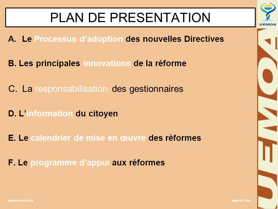 www.uemoa.int www.izf.net A.Processus dadoption des nouvelles Directives 2 missions circulaires 4 réunions du Comité Technique Ad hoc 4 réunions du Comité de Suivi sur les avant-projets de directives Processus de la réécriture des directives du cadre harmonisé des finances publiques ( Février 2008 ) ladoption par le Conseil des Ministres de la Directive portant Code de transparence dans la gestion des finances publiques Réunion 4 du Comité de suivi Ouagadougou, du 11 au 15 mai 2009 = Adhésion des Etats membres et des partenaires techniques aux orientations et au contenu du projet de Directive BAD AFRITAC Fondation pour le Renforcement des Capacités en Afrique Banque Mondiale FMI