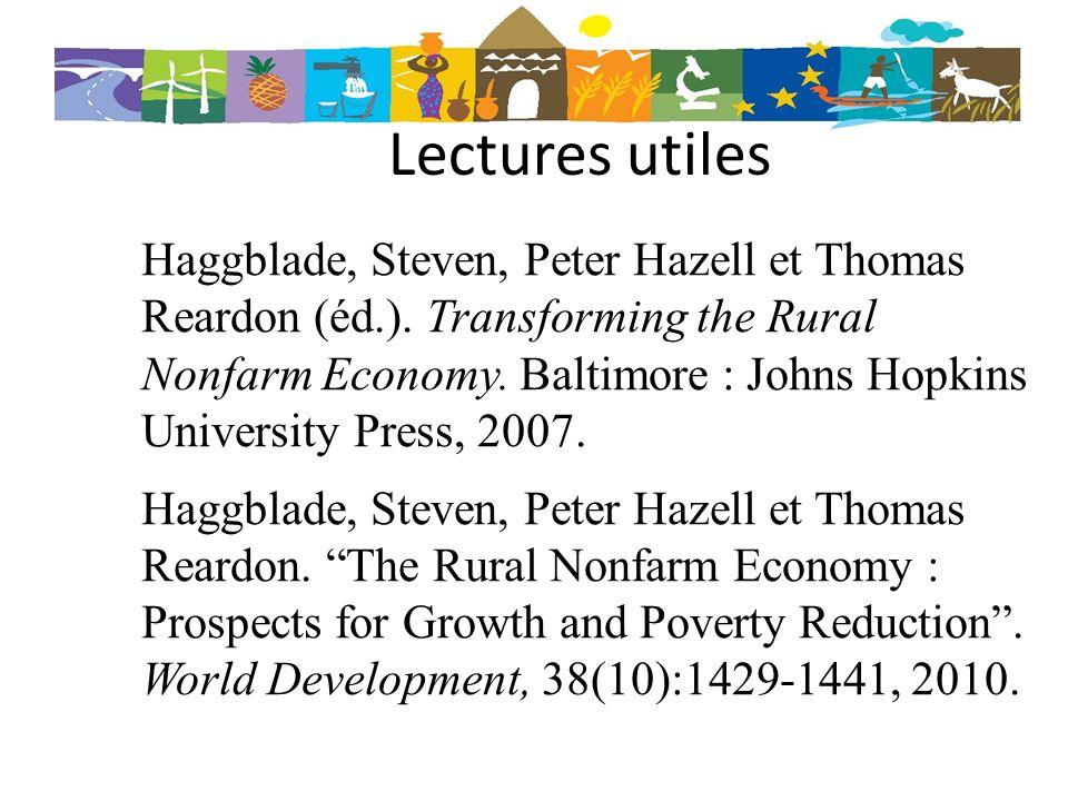 Lectures utiles Haggblade, Steven, Peter Hazell et Thomas Reardon (éd.). Transforming the Rural Nonfarm Economy. Baltimore : Johns Hopkins University