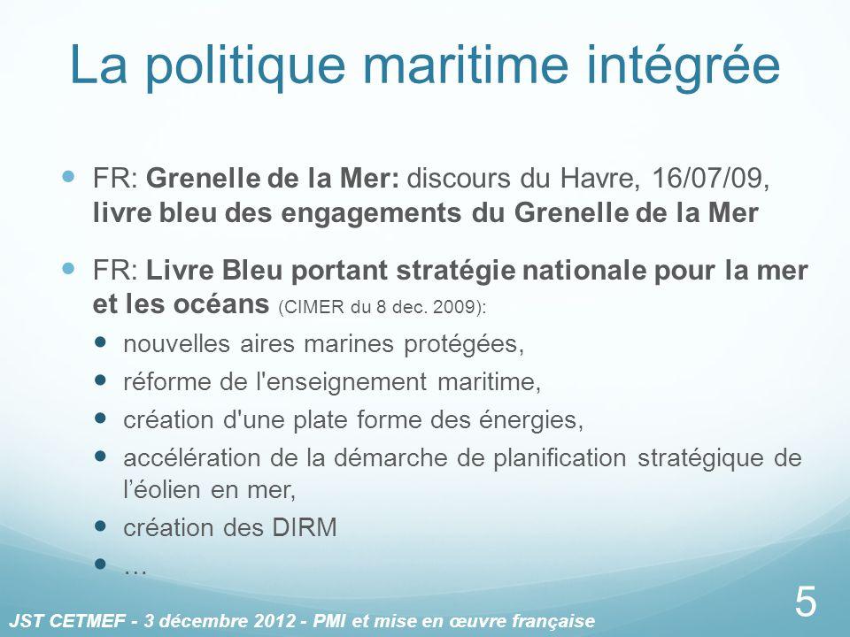 La politique maritime intégrée FR: Grenelle de la Mer: discours du Havre, 16/07/09, livre bleu des engagements du Grenelle de la Mer FR: Livre Bleu po