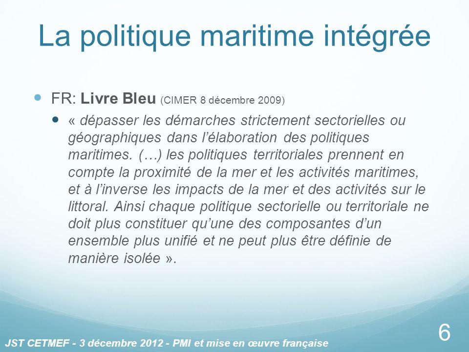 La politique maritime intégrée FR: Livre Bleu (CIMER 8 décembre 2009) « dépasser les démarches strictement sectorielles ou géographiques dans lélabora