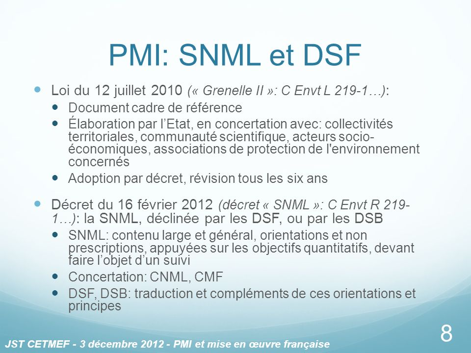PMI: SNML et DSF Loi du 12 juillet 2010 (« Grenelle II »: C Envt L 219-1…) : Document cadre de référence Élaboration par lEtat, en concertation avec:
