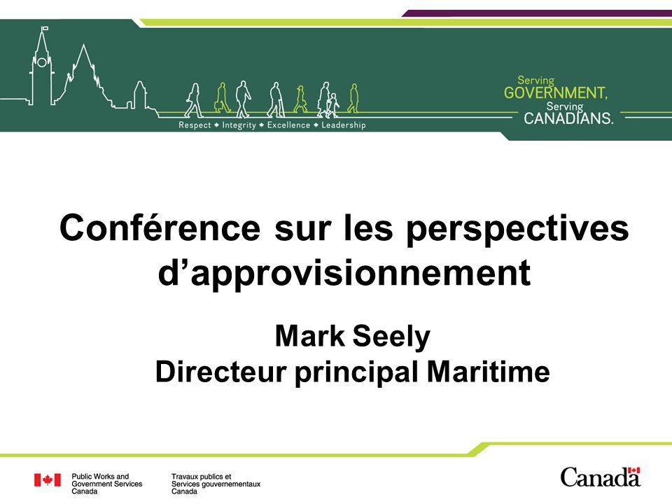 Conférence sur les perspectives dapprovisionnement Mark Seely Directeur principal Maritime