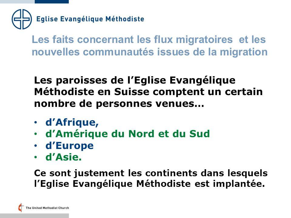 Les paroisses de lEglise Evangélique Méthodiste en Suisse comptent un certain nombre de personnes venues… dAfrique, dAmérique du Nord et du Sud dEurope dAsie.