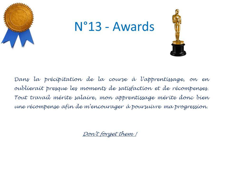 N°13 - Awards Dans la précipitation de la course à lapprentissage, on en oublierait presque les moments de satisfaction et de récompenses.