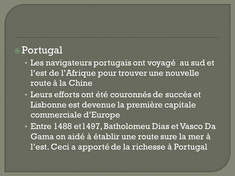 Portugal Les navigateurs portugais ont voyagé au sud et lest de lAfrique pour trouver une nouvelle route à la Chine Leurs efforts ont été couronnés de