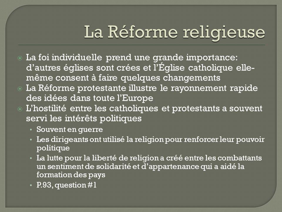 La foi individuelle prend une grande importance: dautres églises sont crées et lÉglise catholique elle- même consent à faire quelques changements La R