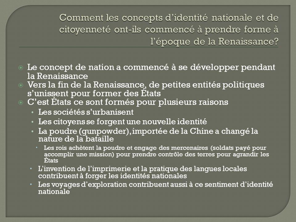 Le concept de nation a commencé à se développer pendant la Renaissance Vers la fin de la Renaissance, de petites entités politiques sunissent pour for