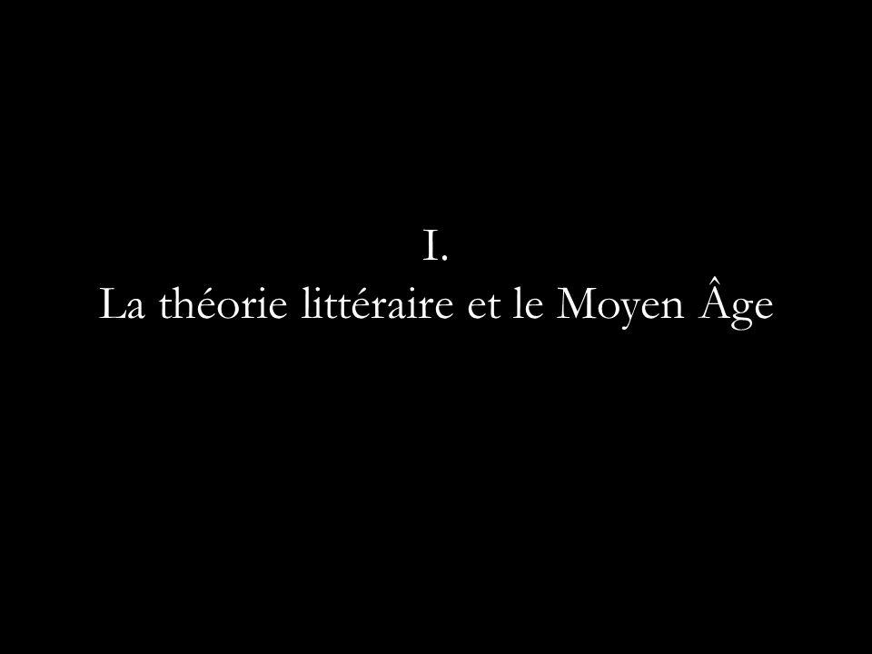 I. La théorie littéraire et le Moyen Âge