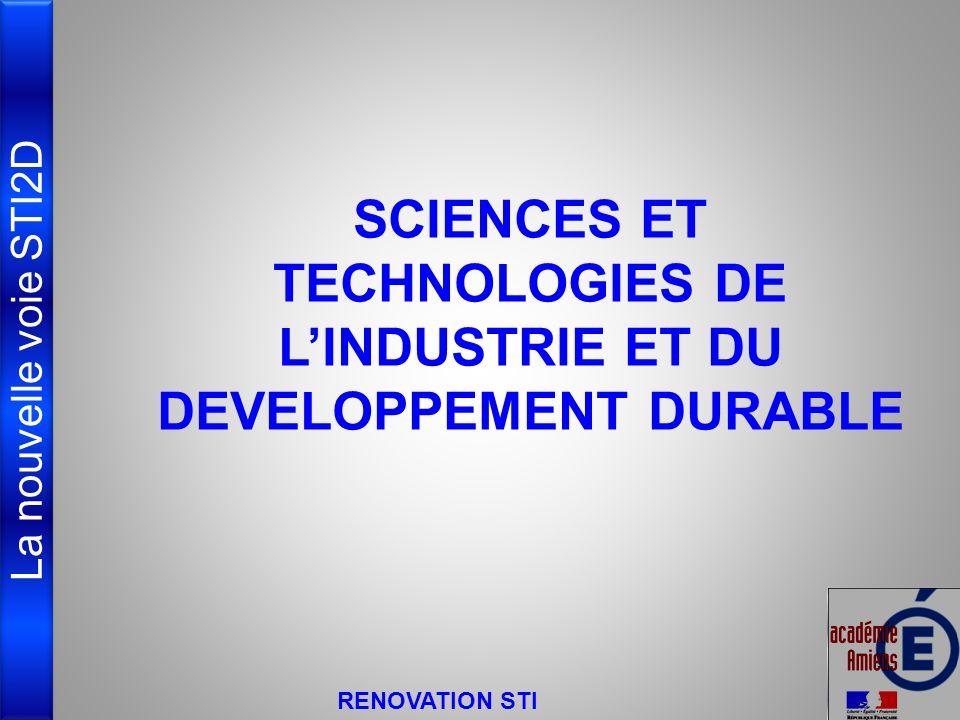 La nouvelle voie STI2D SCIENCES ET TECHNOLOGIES DE LINDUSTRIE ET DU DEVELOPPEMENT DURABLE RENOVATION STI