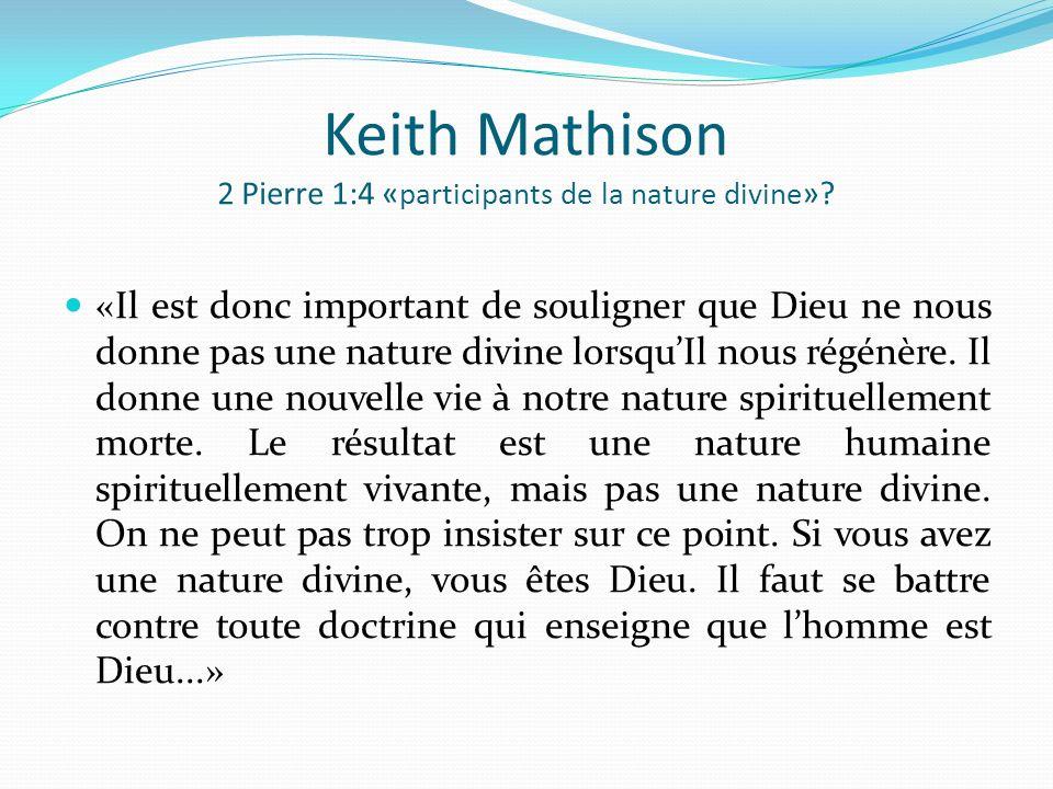 Keith Mathison 2 Pierre 1:4 « participants de la nature divine ».