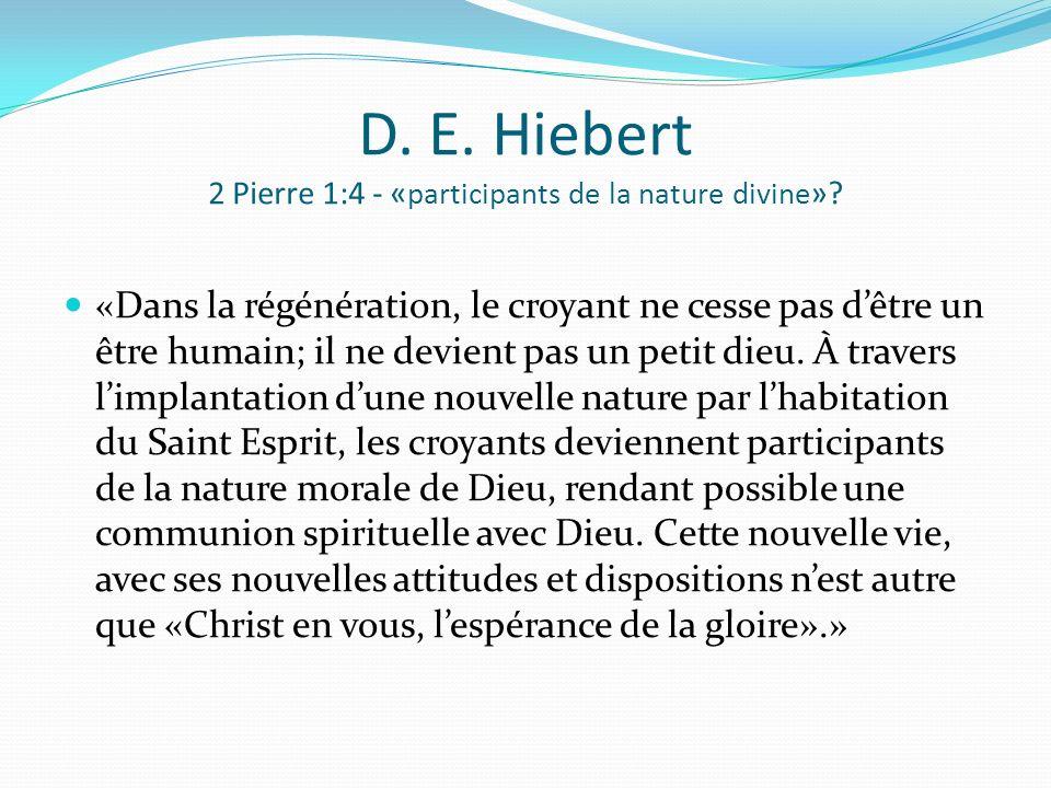 D.E. Hiebert 2 Pierre 1:4 - « participants de la nature divine ».
