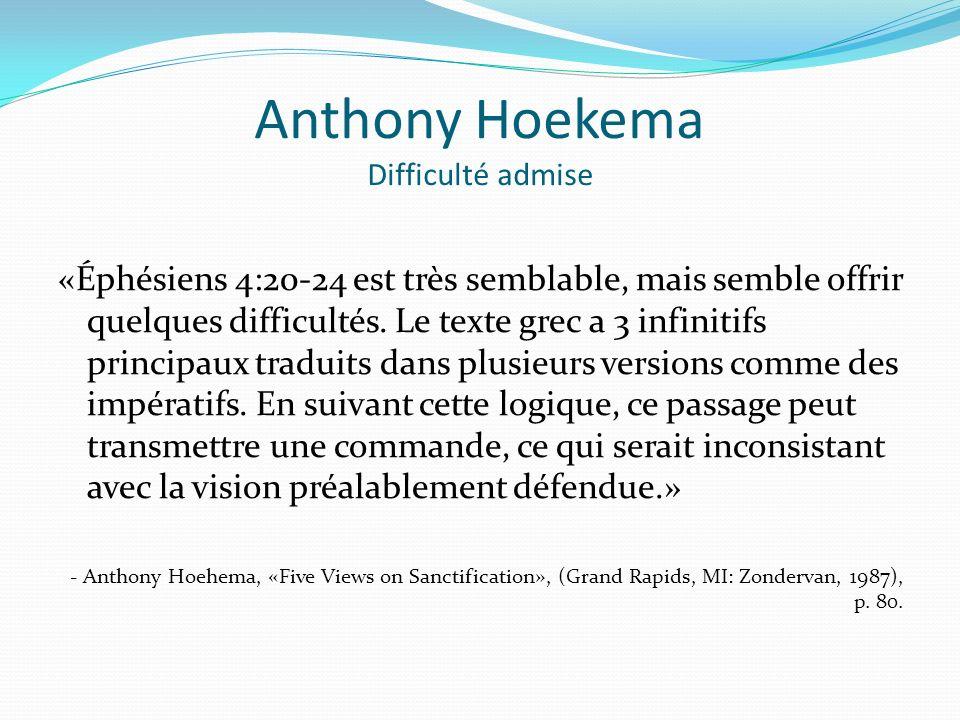 Anthony Hoekema Difficulté admise «Éphésiens 4:20-24 est très semblable, mais semble offrir quelques difficultés.