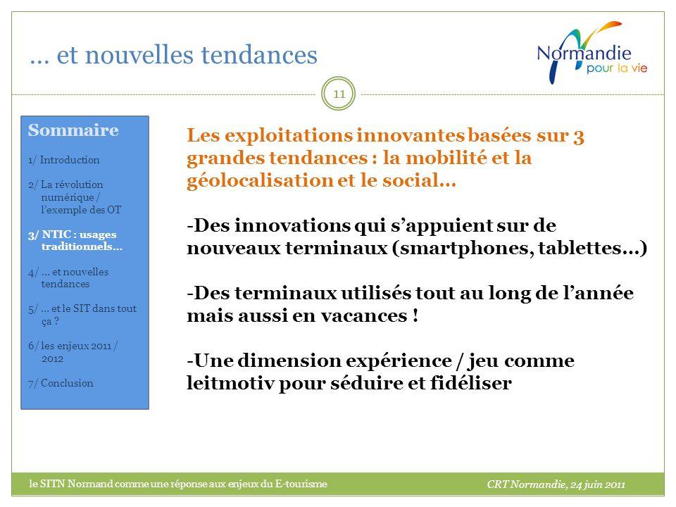 … et nouvelles tendances 11 Les exploitations innovantes basées sur 3 grandes tendances : la mobilité et la géolocalisation et le social… -Des innovat
