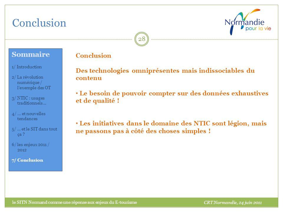 Conclusion 28 Conclusion Des technologies omniprésentes mais indissociables du contenu Le besoin de pouvoir compter sur des données exhaustives et de