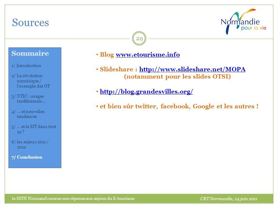 Sources 29 Blog www.etourisme.infowww.etourisme.info Slideshare : http://www.slideshare.net/MOPA (notamment pour les slides OTSI)http://www.slideshare