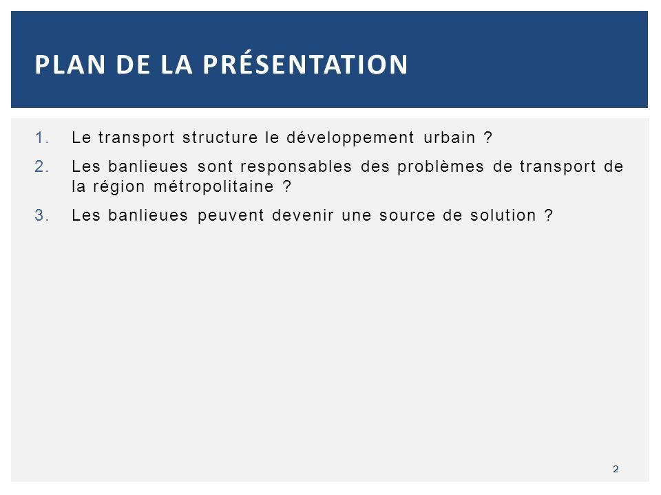 13 2.LES BANLIEUES SONT RESPONSABLES DES PROBLÈMES DE TRANSPORT DE LA RÉGION MÉTROPOLITAINE .