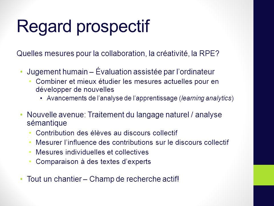 Regard prospectif Quelles mesures pour la collaboration, la créativité, la RPE.