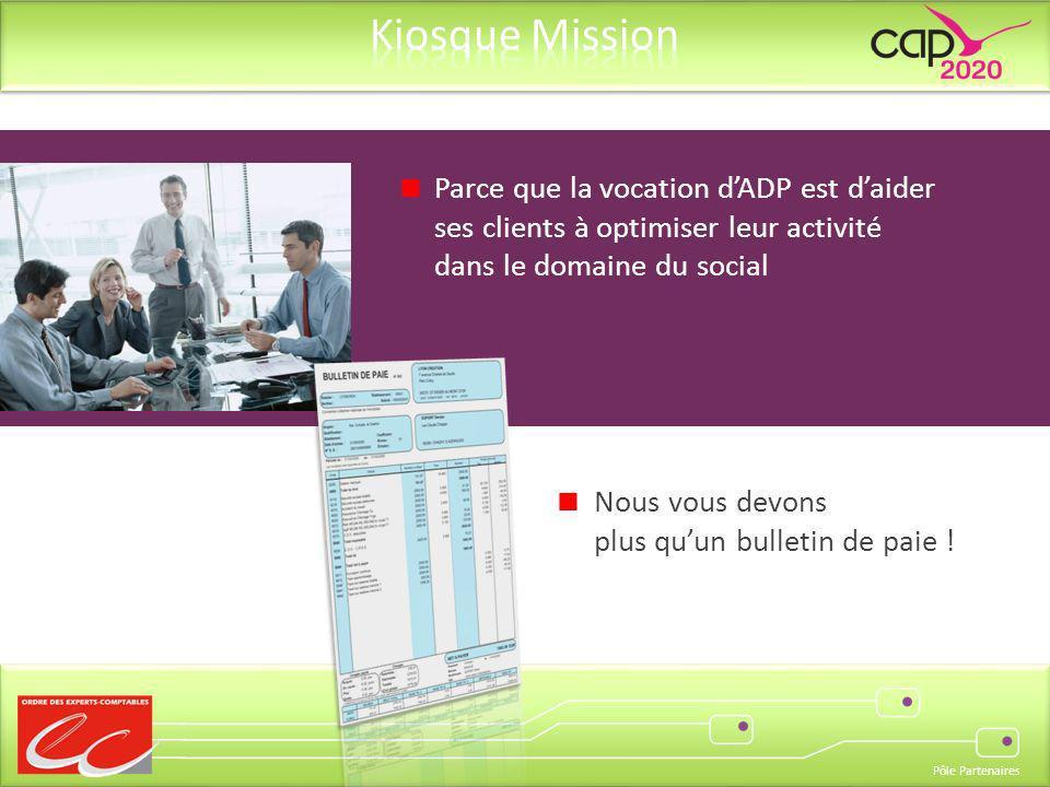 Pôle Partenaires Parce que la vocation dADP est daider ses clients à optimiser leur activité dans le domaine du social Nous vous devons plus quun bull