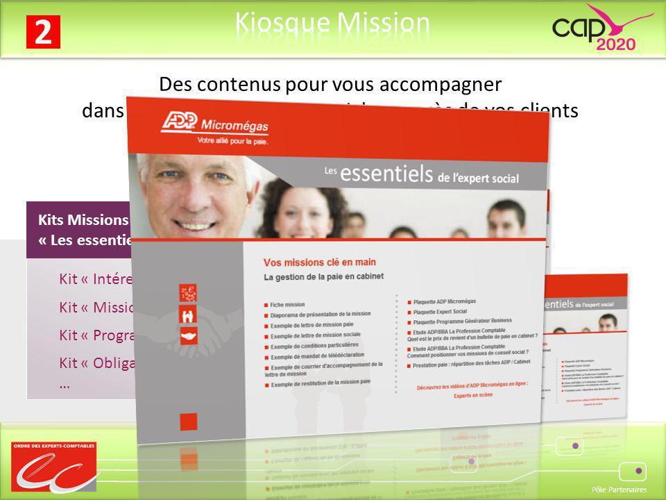 Pôle Partenaires Kits Missions Sociales prêts à lemploi « Les essentiels de lexpert social » Kit « Intéressement » Kit « Mission Paie » Kit « Programm