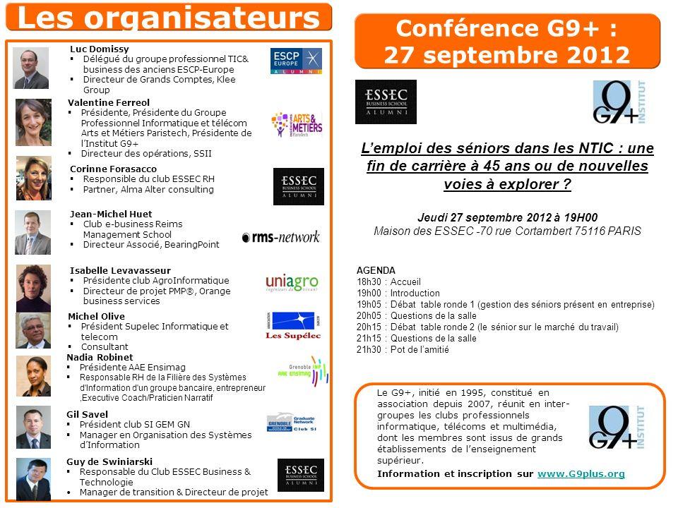 Conférence G9+ : 27 septembre 2012 Lemploi des séniors dans les NTIC : une fin de carrière à 45 ans ou de nouvelles voies à explorer ? Jeudi 27 septem