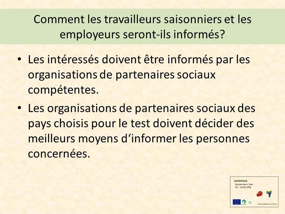 Comment les travailleurs saisonniers et les employeurs seront-ils informés? Les intéressés doivent être informés par les organisations de partenaires