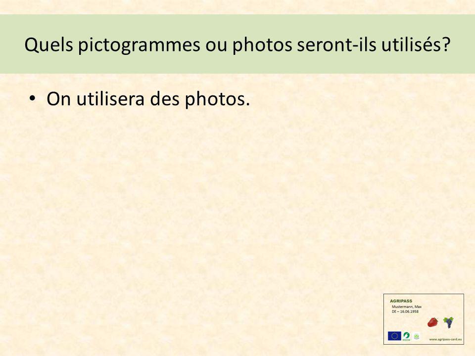 Quels pictogrammes ou photos seront-ils utilisés? On utilisera des photos.